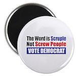 Scruple Not Screw People Magnet