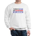 Scruple Not Screw People Sweatshirt