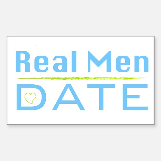Real Men Date Rectangle Decal