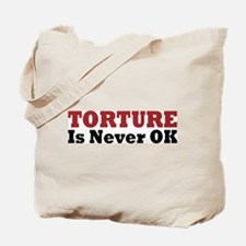 Torture Is Never OK Tote Bag