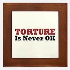 Torture Is Never OK Framed Tile