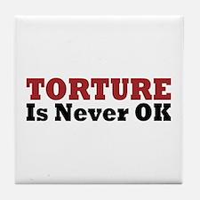 Torture Is Never OK Tile Coaster