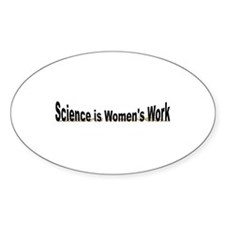 Science is Women's Work Oval Decal