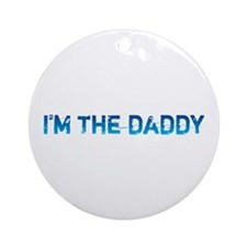 I am the daddy - blue Ornament (Round)