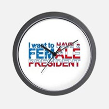 Have A Female President -  Wall Clock