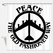 B-52 Peace the Old Fashioned Way Shower Curtain