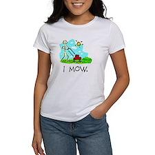 I Mow Women's Shirt