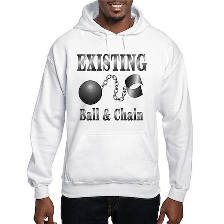 Ball and Chain ALREADY Hooded Sweatshirt