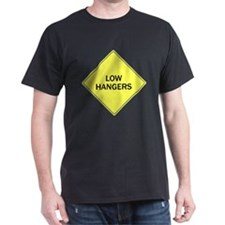Low Hangers Warning Sign Black T-Shirt