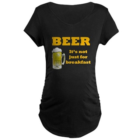 Beer For Breakfast Maternity Dark T-Shirt