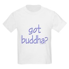 Got Buddha? Kids T-Shirt