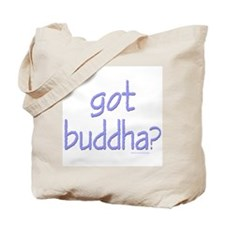 Got Buddha? Tote Bag
