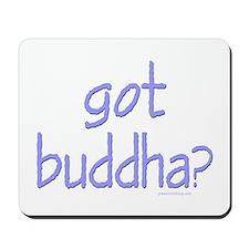 Got Buddha? Mousepad