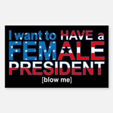 Female President Blow Me - Rectangle Decal