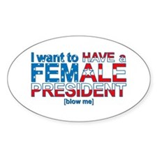 Female President Blow Me - Oval Decal
