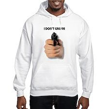 I Don't Call 911 Hoodie