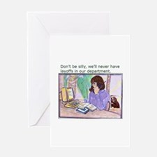 No Layoffs Greeting Card