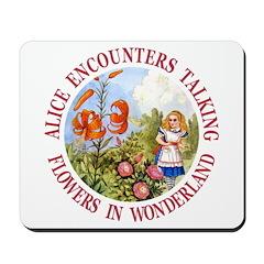 Alice Encounters Talking Flowers Mousepad