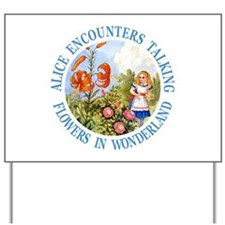 Alice Encounters Talking Flowers Yard Sign