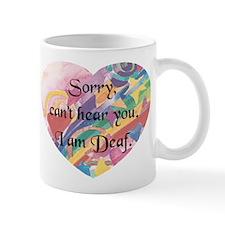 Sorry Cant Hear U-hrt Mug