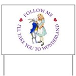 Follow Me - I'll Take You to Wonderland Yard Sign