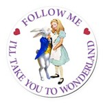 Follow Me - I'll Take You to Wonderland Round Car