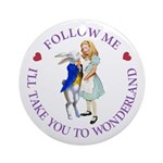 Follow Me - I'll Take You to Wonderland Ornament (