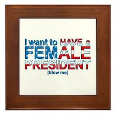 Female President Blow Me - Framed Tile