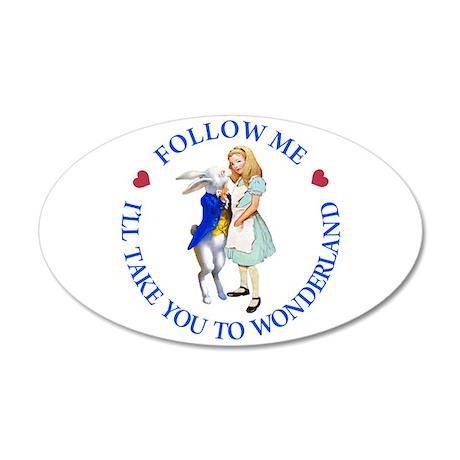 Follow Me - I'll Take You to Wonderland 20x12 Oval