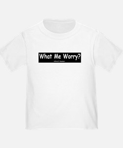 Mad what me worryd T-Shirt