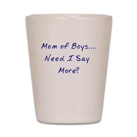 Mom of Boys Shot Glass