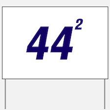 Obama 44 Squared Yard Sign