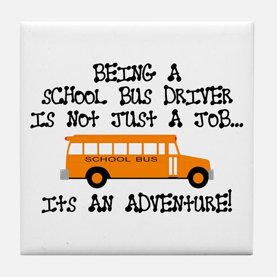 Being A School Bus Driver... Tile Coaster