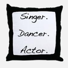 Singer. Dancer. Actor. Throw Pillow