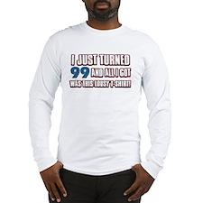 99 birthday designs Long Sleeve T-Shirt