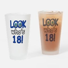 Look who's 18 Drinking Glass