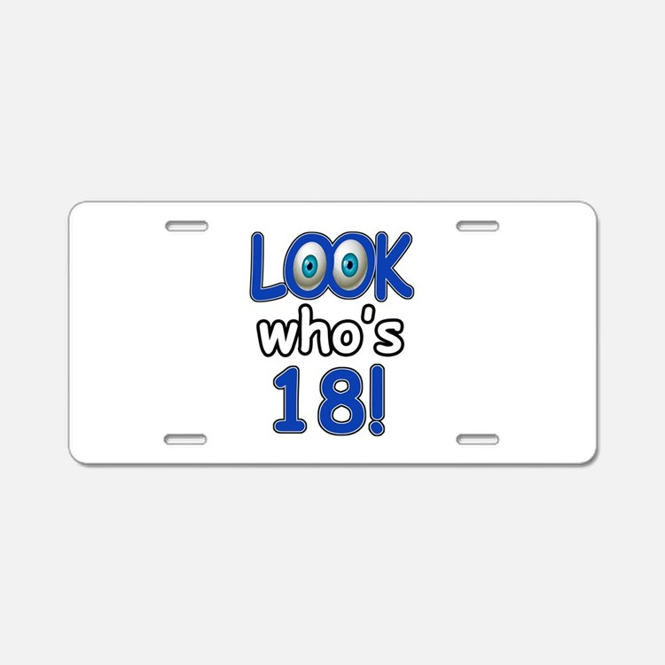 Look who's 18 Aluminum License Plate