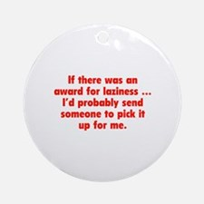 Award for Laziness Ornament (Round)