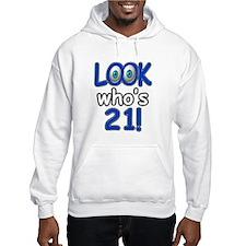Look who's 21 Hoodie