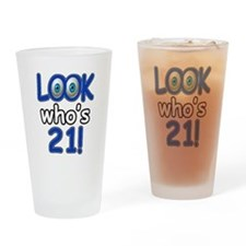 Look who's 21 Drinking Glass