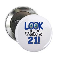 """Look who's 21 2.25"""" Button"""