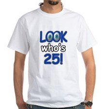 Look who's 25 Shirt