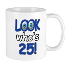 Look who's 25 Mug