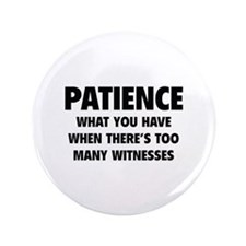 "Patience 3.5"" Button"