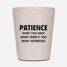 Patience Shot Glass