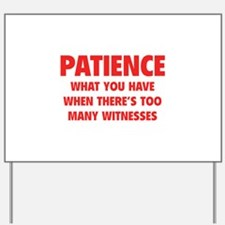 Patience Yard Sign