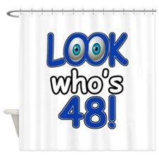 Look who's 48 Shower Curtain