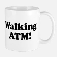 Walking ATM! Mug