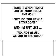Do You Have A Bathroom? Yard Sign