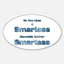 Smartass Saying Oval Decal